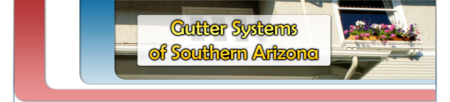 Gutter Systems Of Southern Arizona Tucson Az Gutters